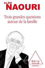 Téléchargez le livre :  Trois grandes questions autour de la famille