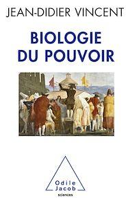 Téléchargez le livre :  Biologie du pouvoir
