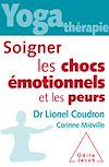 Télécharger le livre :  Yoga thérapie : soigner les chocs émotionnels et les peurs
