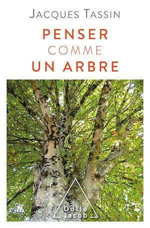 Penser comme un arbre | Tassin, Jacques. Auteur