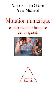 Téléchargez le livre :  Mutation numérique et responsabilité humaine des dirigeants