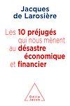 Télécharger le livre :  Les 10 préjugés qui nous mènent au désastre économique et financier