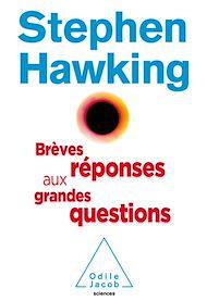 Téléchargez le livre :  Brèves réponses aux grandes questions