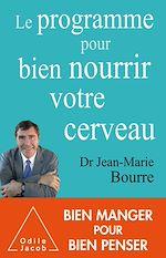 Téléchargez le livre :  Le Programme pour bien nourrir votre cerveau