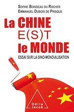 Téléchargez le livre :  La Chine e(s)t le monde