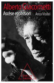 Téléchargez le livre :  Alberto Giacometti, ascèse et passion