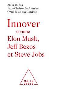 Téléchargez le livre :  Innover comme Elon Musk, Jeff Bezos et Steve Jobs