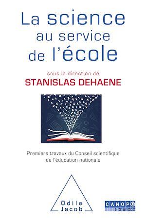 La Science au service de l'école | Dehaene, Stanislas. Auteur