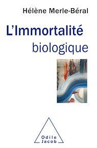 Téléchargez le livre :  L' Immortalité biologique