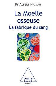 Téléchargez le livre :  La Moelle osseuse