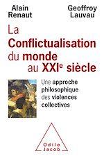 Téléchargez le livre :  La Conflictualisation du monde au XXIe siècle