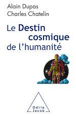 Téléchargez le livre :  Le Destin cosmique de l'humanité
