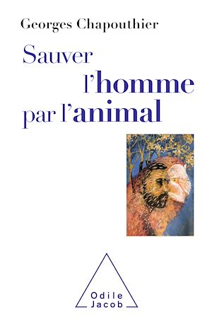 Téléchargez le livre :  Sauver l'homme par l'animal