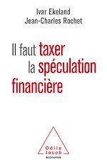 Téléchargez le livre :  Il faut taxer la spéculation financière