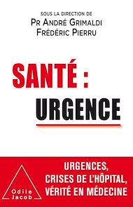 Téléchargez le livre :  Santé : urgence