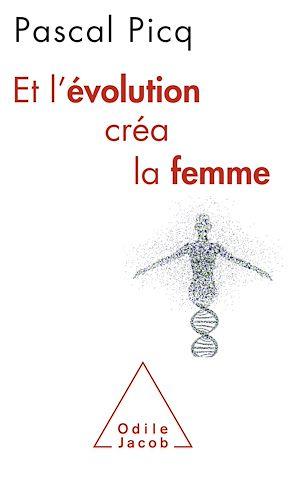 Téléchargez le livre :  Et l'évolution créa la femme