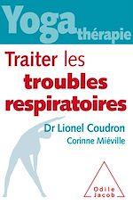 Téléchargez le livre :  Yoga-thérapie : traiter les troubles respiratoires