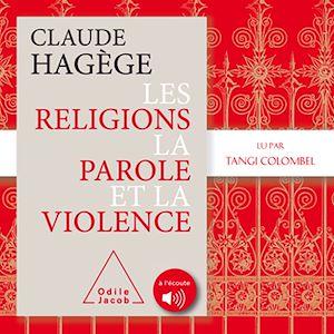 Téléchargez le livre :  Les religions, la parole et la violence