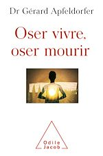 Download this eBook Oser vivre, oser mourir