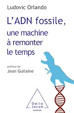 Téléchargez le livre :  L' ADN fossile, une machine à remonter le temps