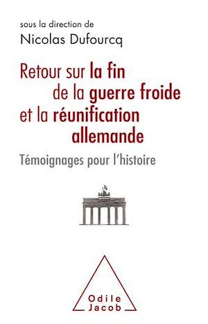 Téléchargez le livre :  Retour sur la fin de la guerre froide et la réunification allemande