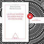 Download this eBook La folle histoire des idées folles en psychiatrie