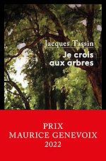 Download this eBook Je crois aux arbres