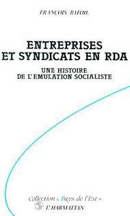 Téléchargez le livre :  Entreprises et syndicats en RDA