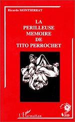Download this eBook La périlleuse mémoire de Tito Perrochet