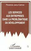 Télécharger le livre :  Les services aux entreprises dans la problématique du développement