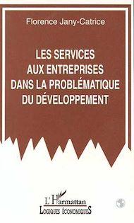 Téléchargez le livre :  Les services aux entreprises dans la problématique du développement