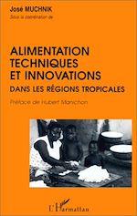 Download this eBook Alimentation, techniques et innovations dans les régions tropicales