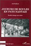 Télécharger le livre :  Joueurs de boules en pays nantais