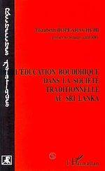 Download this eBook L'éducation bouddhique dans la société traditionnelle au Sri Lanka