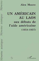 Download this eBook Un Américain au Laos aux débuts de l'aide américaine