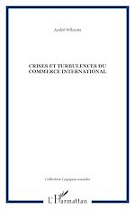 Download this eBook Crises et turbulences du commerce international