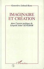Download this eBook Imaginaire et création dans l'oeuvre poétique de Léopold Sédar Senghor