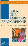 Télécharger le livre :  Pour une ambition Francophone