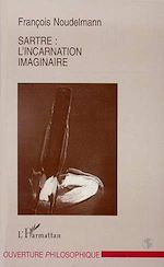 Download this eBook Sartre : l'incarnation imaginaire