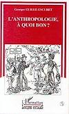 Télécharger le livre :  L'anthropologie à quoi bon ?