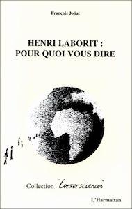 Téléchargez le livre :  Henri Laborit : pour quoi vous dire