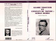 Téléchargez le livre :  GLOBE-TROTTER ET CITOYEN DU MONDE : SERGE DEBRU