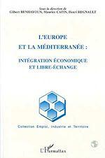 Download this eBook L'Europe et la méditerranée: intégration économique et libre-échange