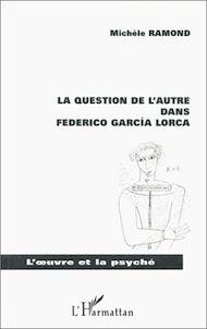 Téléchargez le livre :  LA QUESTION DE L'AUTRE DANS FEDERICO GARCIA LORCA