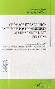 Téléchargez le livre :  CHÔMAGE ET EXCLUSION EN EUROPE POSTCOMMUNISTE ALLEMAGNE DE L'EST, POLOGNE