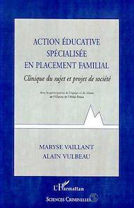Téléchargez le livre :  ACTION EDUCATIVE SPECIALISEE EN PLACEMENT FAMILIAL