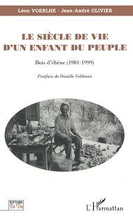 Téléchargez le livre :  Le siècle de vie d'un enfant du peuple