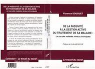 Téléchargez le livre :  DE LA PASSIVITE A LA GESTION ACTIVE DU TRAITEMENT DE SA MALADIE