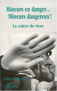 Téléchargez le livre :  MINEURS EN DANGER… MINEURS DANGEREUX !