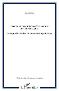 Téléchargez le livre :  PORTRAIT DE L'ÉCONOMISTE EN PHYSIOCRATE